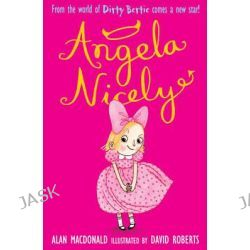 Angela Nicely, Angela Nicely Series : Book 1 by David Roberts, 9781847153838.