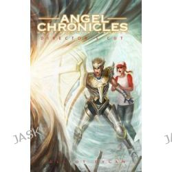 Angel Chronicles, Undercover Angels by Elliot Dylan, 9781453640098.