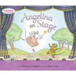 Angelina on Stage, Angelina Ballerina by Katharine Holabird, 9780670060580.