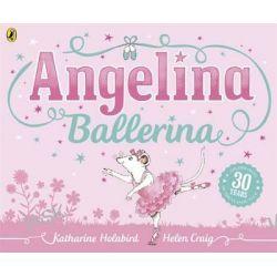 Angelina Ballerina, Angelina Ballerina by Katharine Holabird, 9780723271666.
