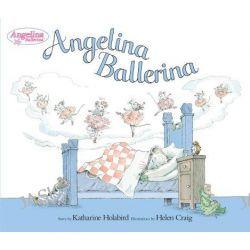 Angelina Ballerina, Angelina Ballerina by Katharine Holabird, 9780670060269.