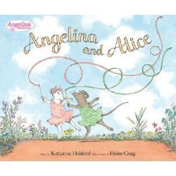 Angelina and Alice, Angelina Ballerina by Katharine Holabird, 9780670061259.