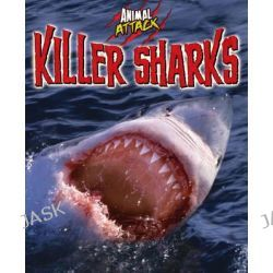 Animal Attack, Killer Sharks by Alex Woolf, 9781445131122.