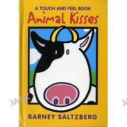 Animal Kisses, A Touch and Feel Book by Barney Saltzberg, 9780152023409.