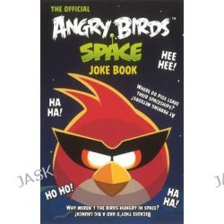 Angry Birds Space Joke Book, Angry Birds by Various, 9781405269162.