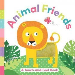 Animal Friends, A Touch-And-Feel Book by Holly Brook-Piper, 9781499800388.