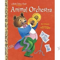 Animal Orchestra, A Little Golden Book Classic by Ilo Orleans, 9780307982872.