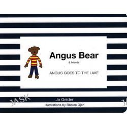 Angus Goes to the Lake, Angus Bear & Friends by Jo Gelder, 9780980575095.