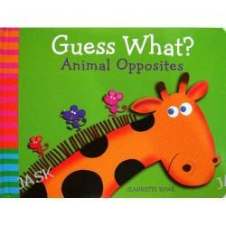 Animal Opposites, Guess What? by Jeannette Rowe, 9781742489940.