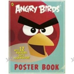 Angry Birds Poster Book, Angry Birds by Sunbird, 9780141349800.