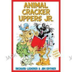 Animal Cracker Uppers Jr, Animal Cracker Uppers by Richard Lederer, 9781936863501.