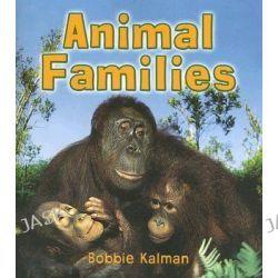 Animal Families, Introducing Living Things (Paperback) by Bobbie Kalman, 9780778732501.