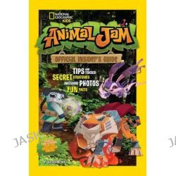 Animal Jam, National Geographic Kids (Hardcover) by National Geographic Kids, 9781426317781.