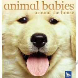 Animal Babies Around the House, Animal Babies (Kingfisher) by Vicky Weber, 9780753458402.