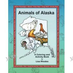 Animals of Alaska by Lisa Rhodes, 9780882409917.