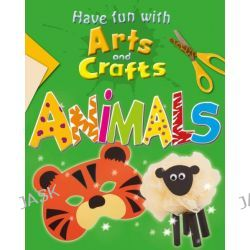 Animals, Have Fun With Arts and C by Rita Storey, 9781445126951.