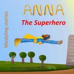 Anna the Superhero by Valentine Stephen, 9781508696520.