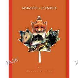 Animals in Canada by Norman H. Fehr Bre, 9781462856060.