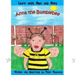 Anna the Bumblebee by Dr Peter Hayward, 9781511788434.