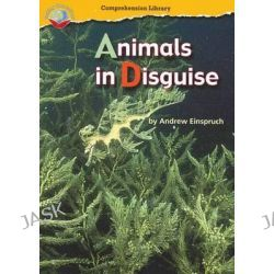 Animals in Disguise, Making Connections Ser. by Einspruch, 9780731272259.