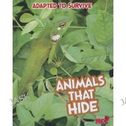 Animals That Hide, Animals That Hide by Angela Royston, 9781410961495.