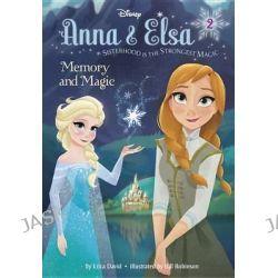 Anna & Elsa #2, Memory and Magic (Disney Frozen) by Erica David, 9780736432856.