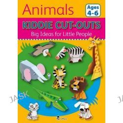 Animals, Kiddie Cut-Outs - Big Ideas for Little People by Zibi Dobosz, 9781910538111.