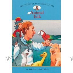 Animal Talk, The Story of Doctor Dolittle : Book 1 by Hugh Lofting, 9781402732911.
