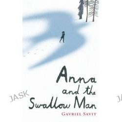 Anna and the Swallow Man by Gavriel Savit, 9781782300526.