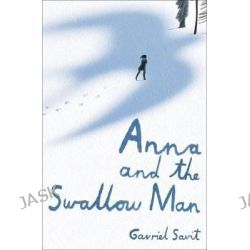 Anna and the Swallow Man by Gavriel Savit, 9780553513349.