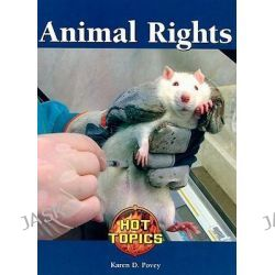 Animal Rights, Hot Topics (Lucent) by Karen D Povey, 9781420500790.