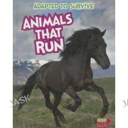 Animals That Run, Animals That Run by Angela Royston, 9781410961501.