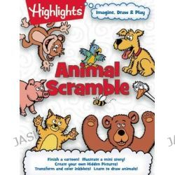 Animal Scramble, Imagine, Draw & Play by Highlights for Children, 9781629794303.