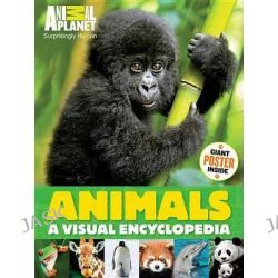 Animal Planet Animals, A Visual Encyclopedia by Animal Planet, 9781618931535.