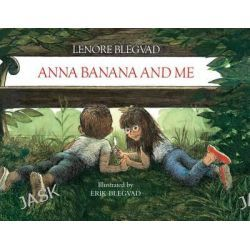 Anna Banana and ME, My Friend Anna Banana CL Mkm by Lenore Blegvad, 9780689502743.