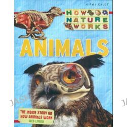 Animals, How nature works - The inside story of how animals work by Steve Parker, 9781848104686.