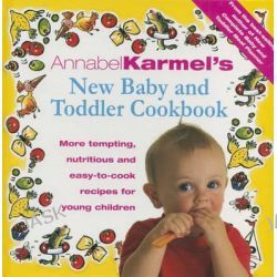 Annabel Karmel's New Baby and Toddler Cookbook by Annabel Karmel, 9780091825584.