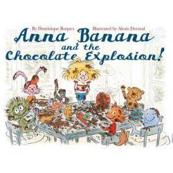 Anna Banana and the Chocolate Explosion, Anna Banana by Alexis Dormal, 9781626720206.