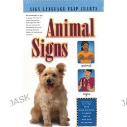 Animal Signs (Flip Chart), Sign Language Flip Charts by Stanley Collins, 9781930820371.