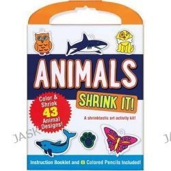 Animals Shrink It!, A Shrinktastic Art Activity Kit by Martha Day Zschock, 9781441317599.