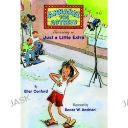 Annabel the Actress Starring in Just a Little Extra, Annabel the Actress by Ellen Conford, 9781481401487.
