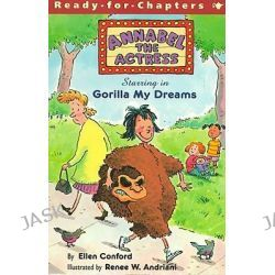 Annabel the Actress Starring in Gorilla My Dreams, Annabel the Actress by Ellen Conford, 9780689838835.