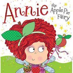 Annie the Apple Pie Fairy by Tim Bugbird, 9781782355250.