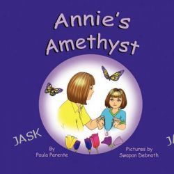 Annie's Amethyst by Paula Parente, 9781612250069.