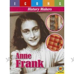 Anne Frank, Icons: History Makers by Pamela McDowell, 9781489624574.