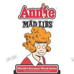 Annie Mad Libs, Mad Libs by Price Stern Sloan Publishing, 9780843180503.