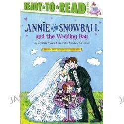 Annie and Snowball and the Wedding Day, Annie and Snowball by Cynthia Rylant, 9781416974857.