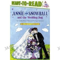 Annie and Snowball and the Wedding Day, Annie and Snowball by Cynthia Rylant, 9780606363105.