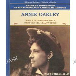 Annie Oakley : Pistolera del Oeste Americano / Annie Oakley, Pistolera del Oeste Americano / Annie Oakley by Tracie Egan, 9780823941506.