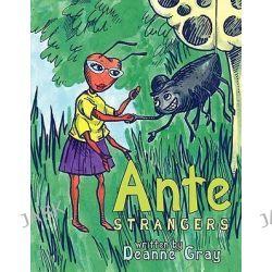Ante, Strangers by Deanne Gray, 9781463419677.